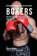 Modern Nutrition for Recreational Boxers