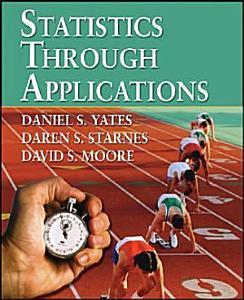 Statistics Through Applications Book