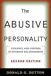 The Abusive Personality, Second Edition: Violence and Control in Intimate Relationships, Edition 2