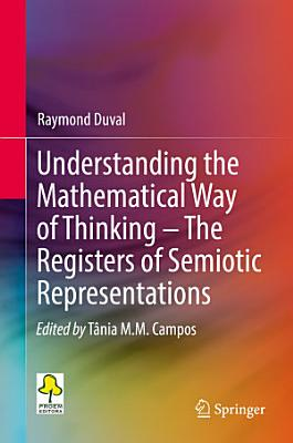 Understanding the Mathematical Way of Thinking     The Registers of Semiotic Representations