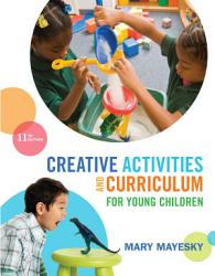 Creative Activities And Curriculum For Young Children Book PDF