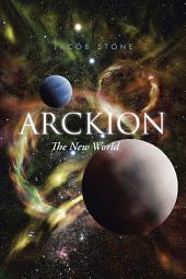 Arckion: The New World