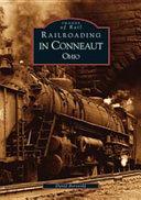 Railroading in Conneaut, Ohio
