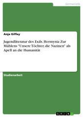 """Jugendliteratur des Exils. Hermynia Zur Mühlens """"Unsere Töchter, die Nazinen"""" als Apell an die Humanität"""