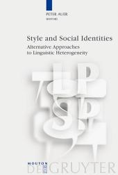 Style and Social Identities: Alternative Approaches to Linguistic Heterogeneity