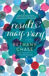 Results May Vary: A Novel