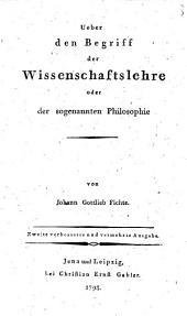Ueber den Begriff der Wissenschaftslehre oder der sogenannten Philosophie