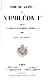 Correspondance de Napoléon Ier: Volume26