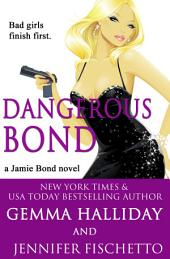 Dangerous Bond : Jamie Bond Mysteries book #4