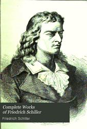 Complete Works of Friedrich Schiller: In Eight Vol, Volume 1