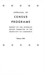 Appraisal of Census Programs: Report of the Intensive Review Committee to the Secretary of Commerce