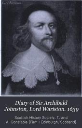 Diary of Sir Archibald Johnston, Lord Wariston. 1639: --The Preservation of the Honours of Scotland, 1651-52, Volume 26