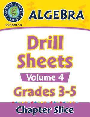 Algebra  Drill Sheets Vol  4 Gr  3 5