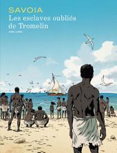 Les esclaves oubliés de Tromelin: Volume1