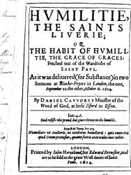 Humilitie  the Saints Liuerie  or  the Habit of humilitie  the grace of graces  fetched out of the wardrobe of Saint Paul  As it was deliuered     in two sermons at Blacke Fryers in London  etc PDF
