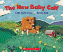 The New Baby Calf Book