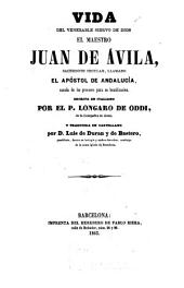 Vida del venerable siervo de Dios el Maestro Juan de Avila, sacerdote secular, llamado el apóstol de Andalucía, sacada de los procesos para su beatificación