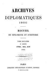 Archives diplomatiques: recueil de diplomatie et d'histoire, Volumes1à2;Volumes22à23
