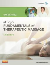 Mosby's Fundamentals of Therapeutic Massage - E-Book: Edition 5