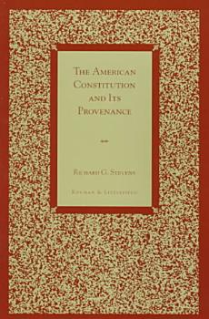 The American Constitution and Its Provenance PDF