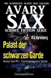 Palast der schwarzen Garde: Avary Sax #5 - Cassiopeiapress Serial