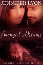 Savaged Dreams – Savaged Illusions Trilogy Book 1