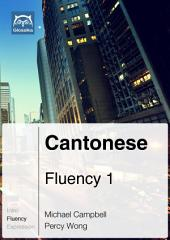 Cantonese Fluency 1 (Ebook + mp3): Glossika Mass Sentences