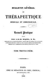 Bulletin général de thérapeutique médicale, chirurgicale, obstétricale et pharmaceutique: Volume31
