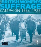 The British Women's Suffrage Campaign 1866-1928: Revised 2nd Edition, Edition 2
