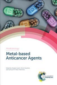 Metal based Anticancer Agents