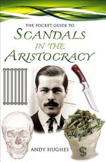 The Pocket Guide to Scandals of the Aristocracy PDF
