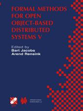 Formal Methods for Open Object-Based Distributed Systems V: IFIP TC6 / WG6.1 Fifth International Conference on Formal Methods for Open Object-Based Distributed Systems (FMOODS 2002) March 20–22, 2002, Enschede, The Netherlands