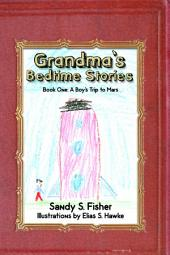 Grandma's Bedtime Stories: Book One: A Boy's Trip to Mars