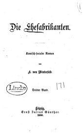 Die Ehefabrikanten: Komisch-socialer Roman, Band 3