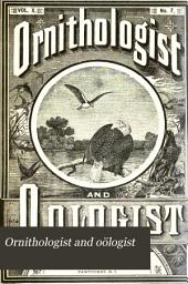 The Ornithologist and Oölogist: Volumes 10-11