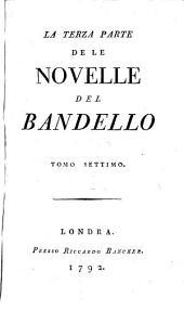Novelle: ¬La Terza Parte De Le Novelle Del Bandello, Volume 7