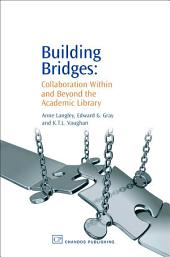 Building Bridges: Collaboration Within and Beyond the Academic Library