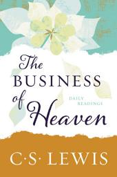 The Business of Heaven: Daily Readings