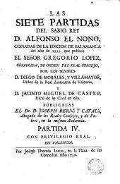 Las siete partidas del Sabio Rey D. Alfonso el Nono, 4-5: copiadas de la edición de Salamanca del año 1555 que publicó el Señor Gregorio López