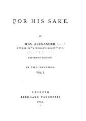 For His Sake: Volume 1
