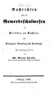 Nachricht über das Gewerbe Schulwesen in Preußen und Sachsen auch Stuttgart Nürnberg und Karlsruhe