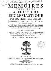 Memoires pour servir à l'histoire ecclesiastique des six premiers siécles: Volume12