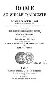 Rome au siècle d'Auguste, ou Voyage d'une Gaulois à Rome à l'époque du règne d'Auguste et pendant une partie du règne de Tibère: accompagné d'une description de Rome sous Auguste et sous Tibère, Volume4