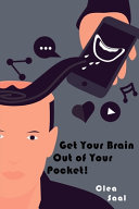 Get Your Brain Out of Your Pocket!