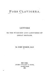 Fors Clavigera: Letters to the Workmen and Labourers of Great Britain, Volume 1