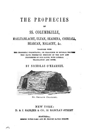 The prophecies of ss  Columbkille  Maeltamlacht      c   with literal tr  and notes by  or rather  compiled by  N  O Kearney PDF