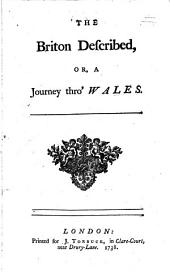A Collection of Welsh Travels, and Memoirs of Wales: Containing I. The Briton Describ'd, Or a Journey Thro' Wales: Being a Pleasant Relation of D-n S-t's Journey ... II. A Trip to North-Wales, ... III. A Funeral Sermon, ... IV. Muscipila; Or the Welsh Mouse-trap, a Poem