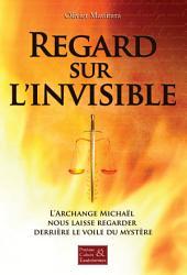 Regard sur l'invisible: L'Archange Michaël nous laisse regarder derrière le voile du mystère