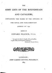 The Army Lists of the Roundheads and Cavaliers, Containing the Names of the Officers in the Royal and Parliamentary Armies of 1642. Edited by E. P.