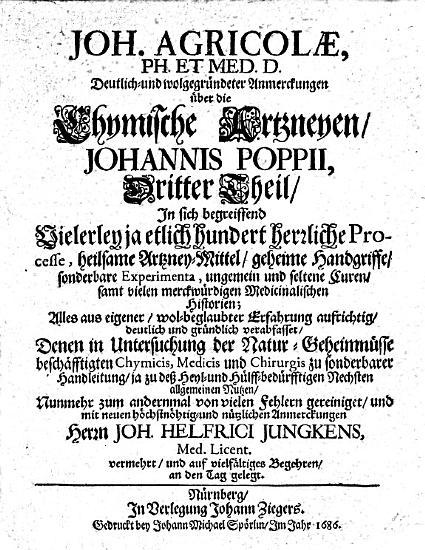 Erster  ander  Theil J  Agricol       commentariorum  notarum  observationum  et animadversionum in J  Poppii Chymische Medicin  etc  With the text  German PDF